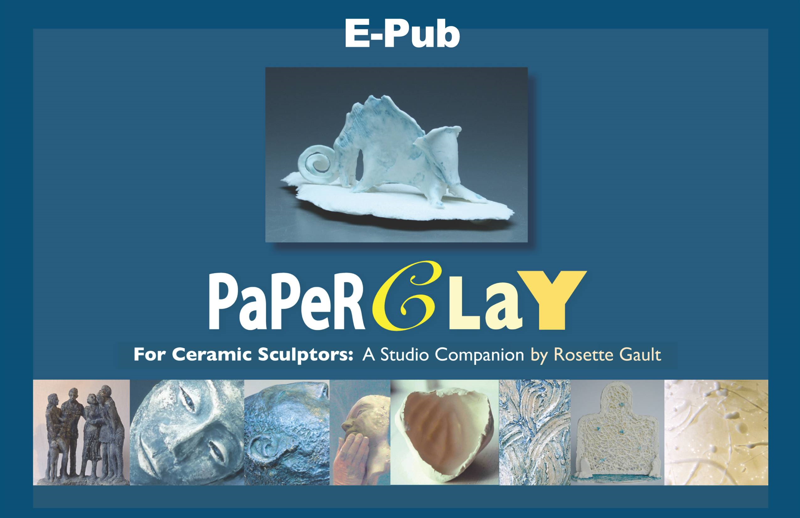 Paperclay for Ceramic Sculptors: A Studio Companion