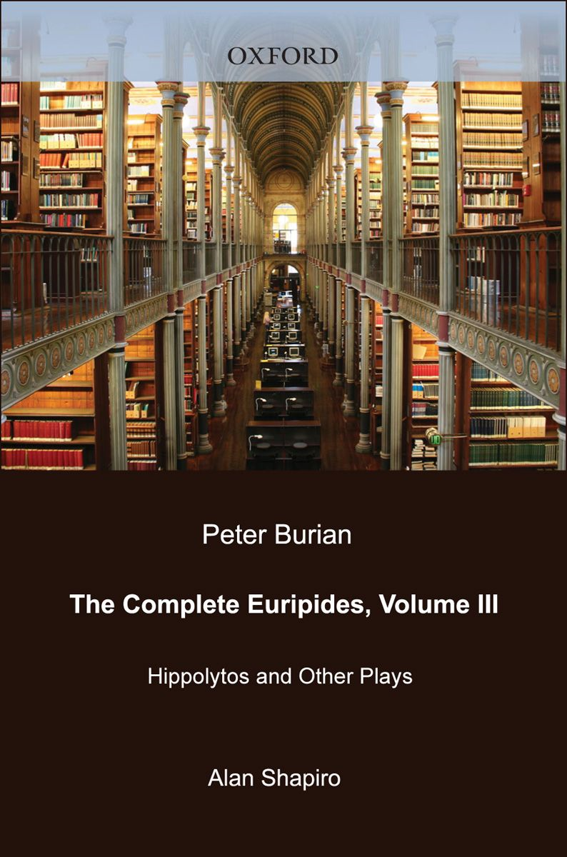 The Complete Euripides : Volume III: Hippolytos and Other Plays