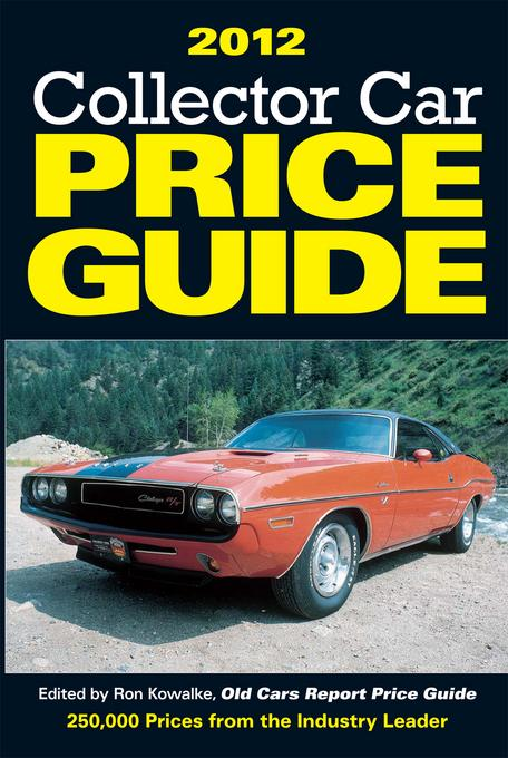 2012 Collector Car Price Guide By: Kowalke, Ron
