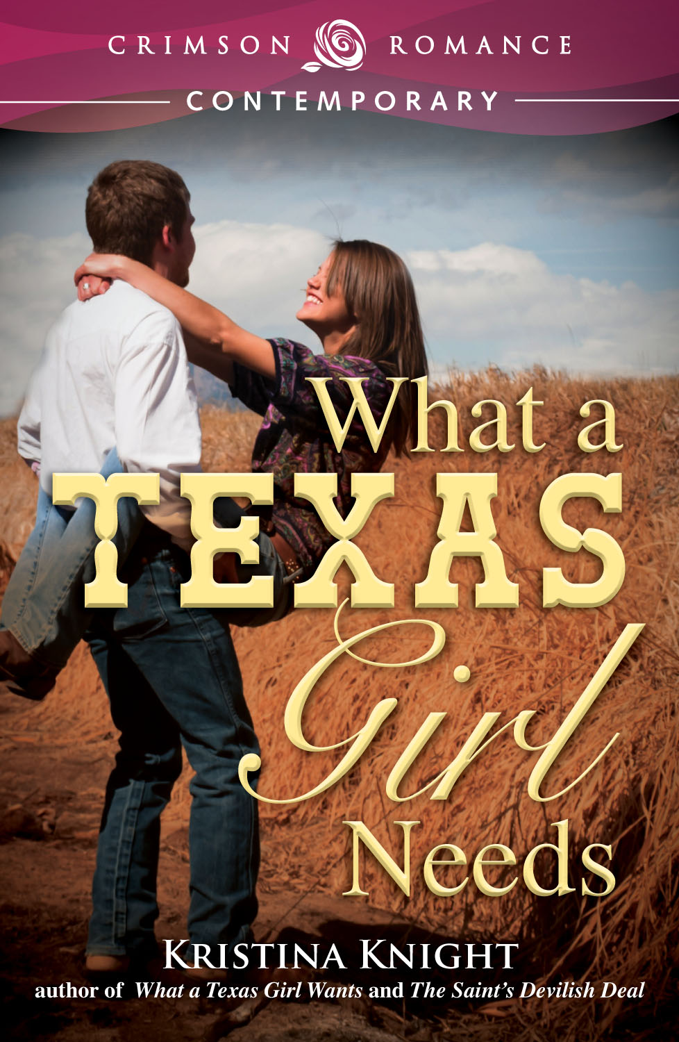 What a Texas Girl Needs By: Kristina Knight