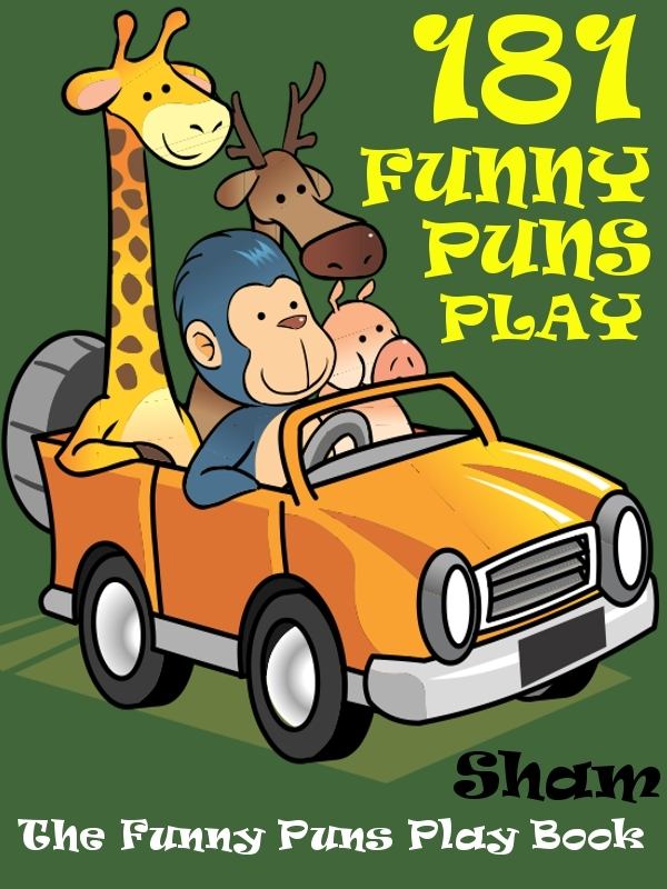 Jokes Puns Play: 181 Funny Puns Play By: Sham