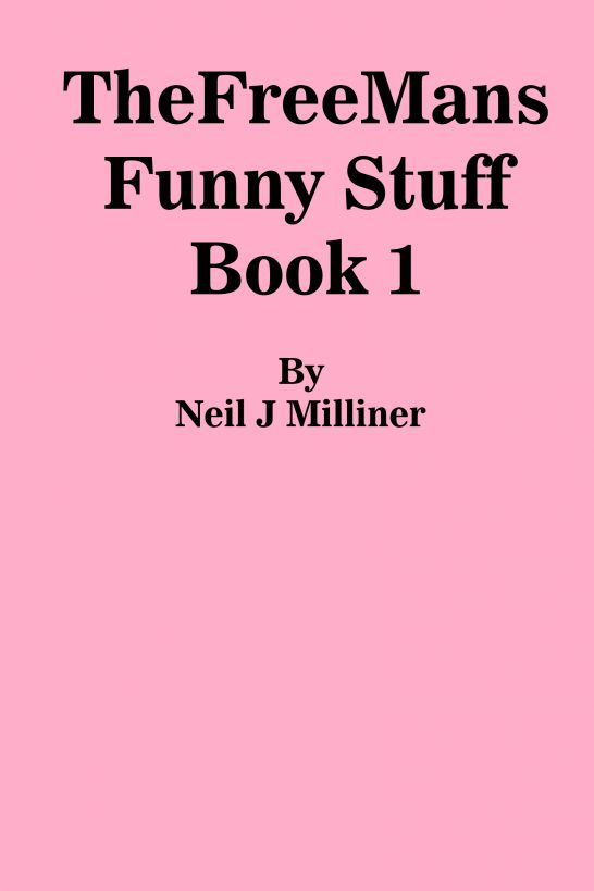 TheFreeMans Funny Stuff Book 1 By Neil J Milliner