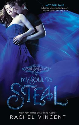 My Soul to Steal By: Rachel Vincent