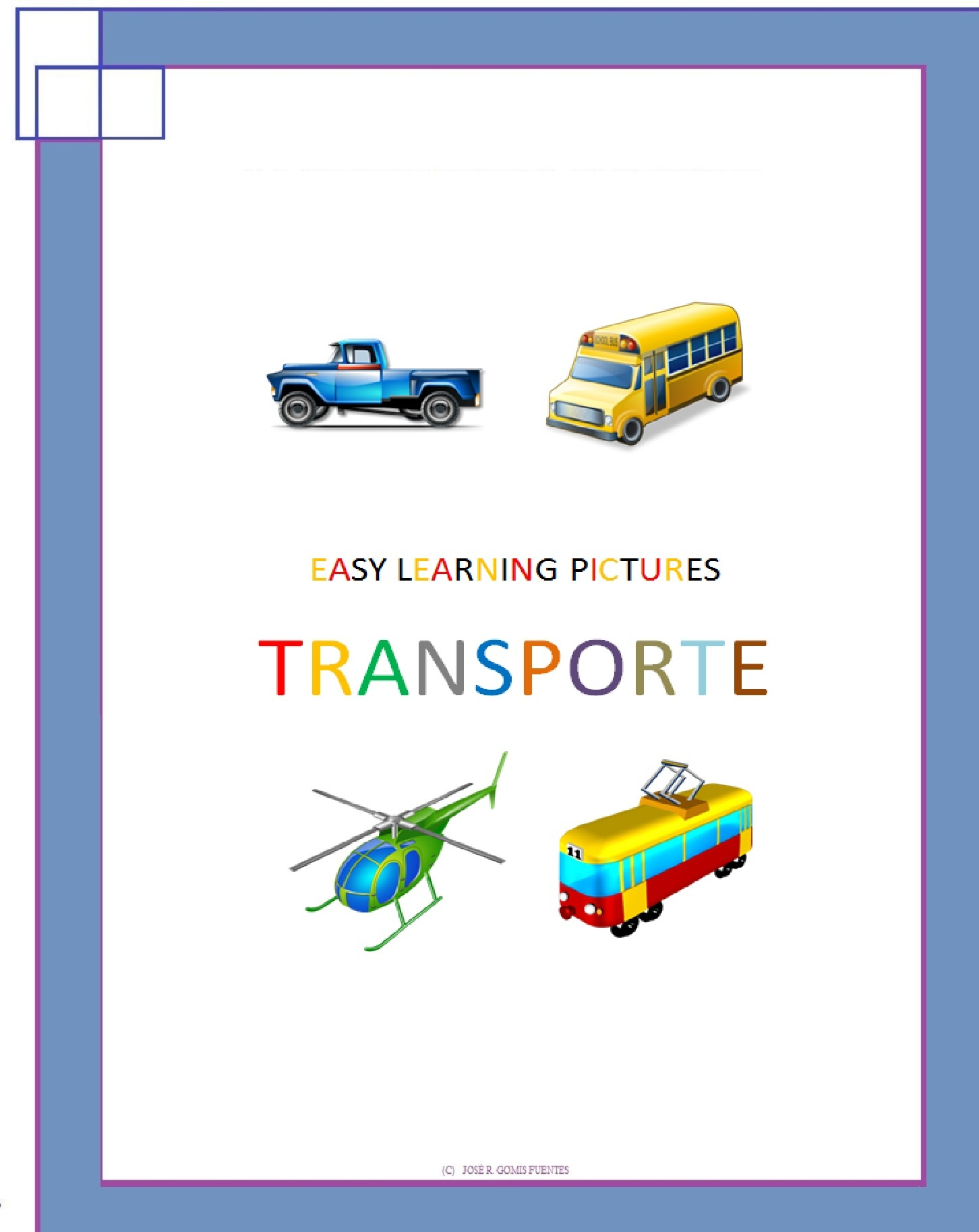 Easy Learning Pictures. Transporte By: Jose Remigio Gomis Fuentes Sr