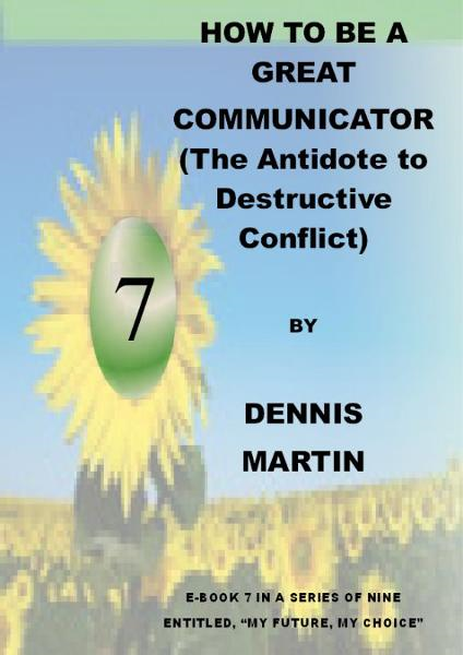 How to Be a Great Communicator (the Antidote to Destructive Conflict)