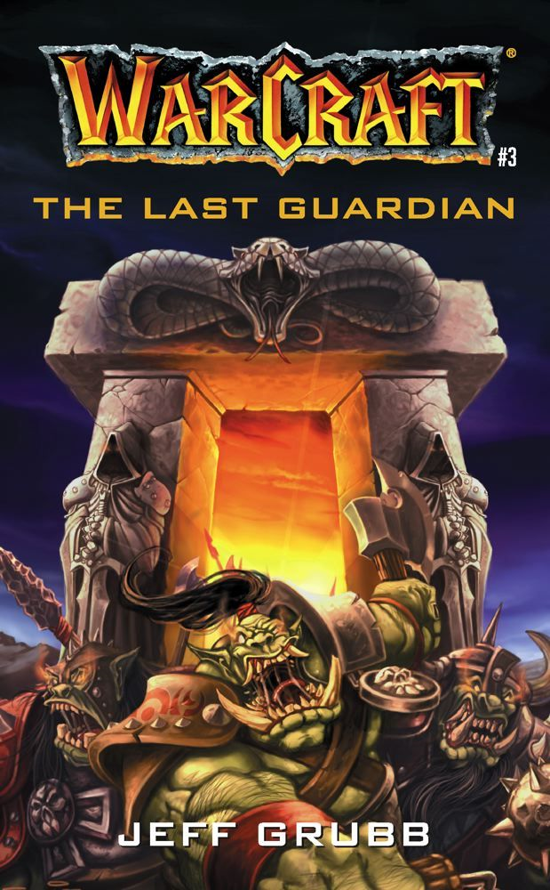 The Warcraft: The Last Guardian By: Jeff Grubb