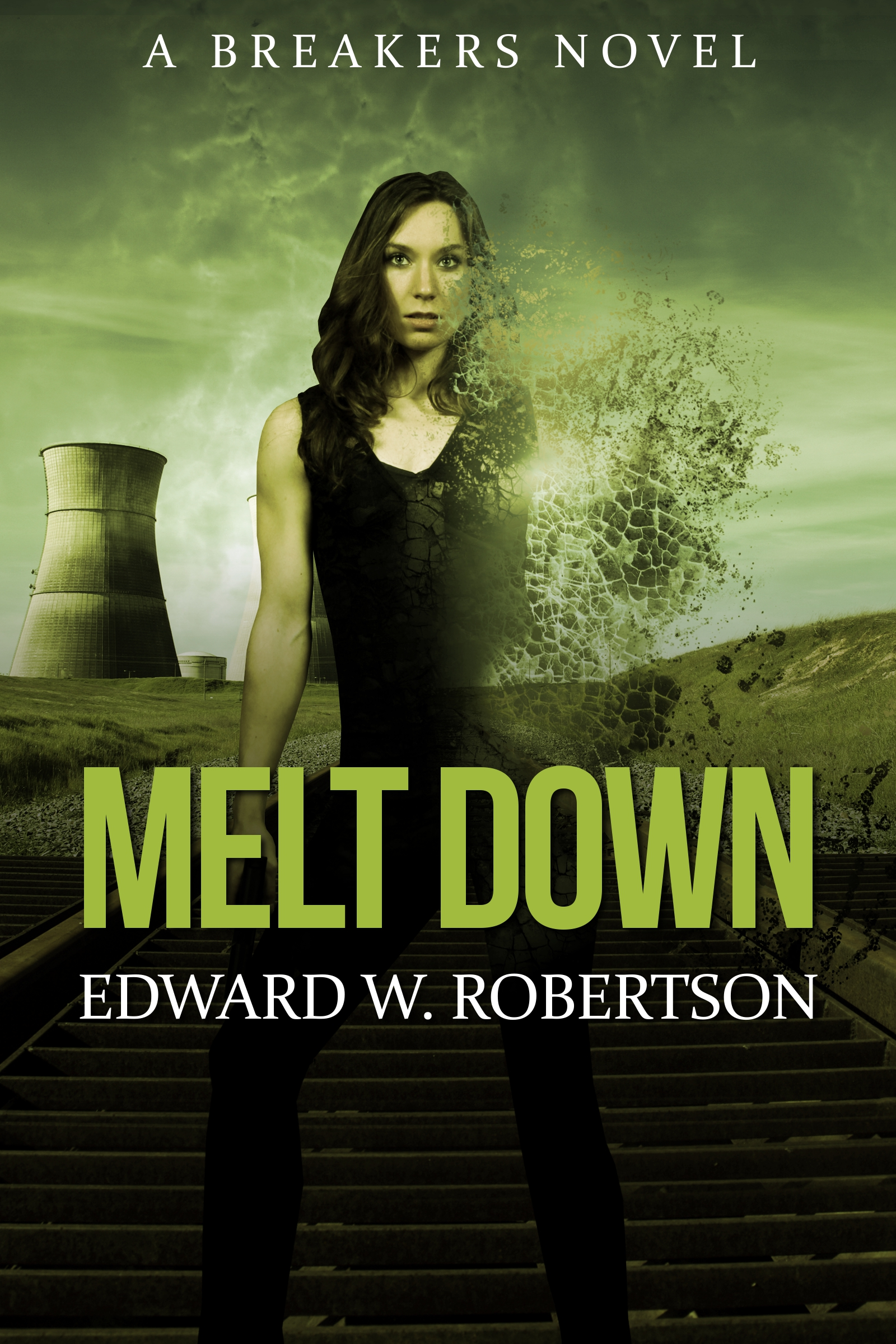 Melt Down By: Edward W. Robertson