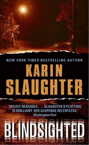 Blindsighted By: Karin Slaughter