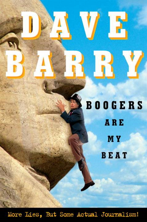Boogers Are My Beat By: Dave Barry