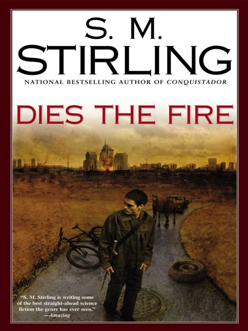 Dies the Fire By: S. M. Stirling