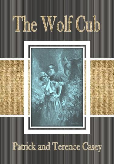 The Wolf Cub By: Patrick and Terence Casey