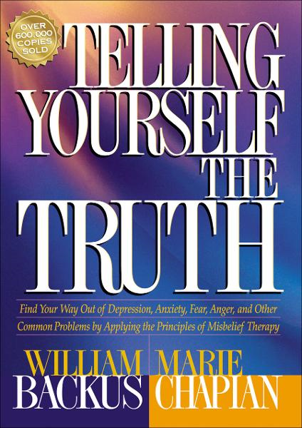 Telling Yourself the Truth By: Marie Chapian,William Backus