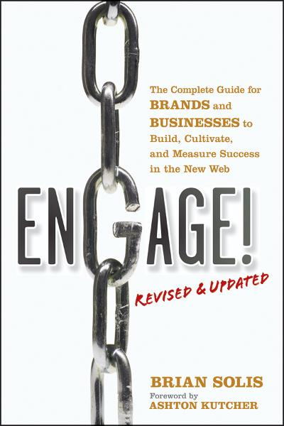 Engage!, Revised and Updated By: Brian Solis