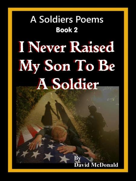 I Never Raised My Son To Be A Soldier