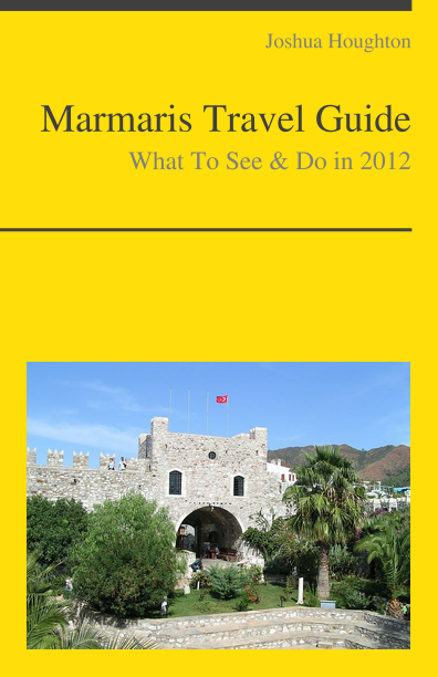 Marmaris, Turkey Travel Guide - What To See & Do