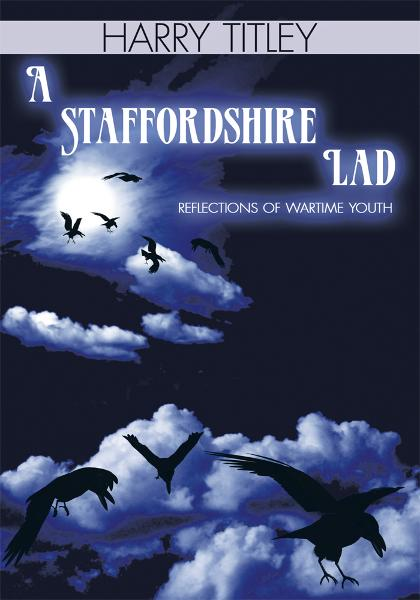 A Staffordshire Lad By: Harry Titley