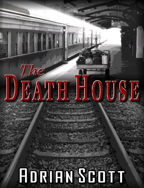 The Death House By: Adrian Scott