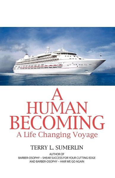 A Human Becoming By: Terry L. Sumerlin