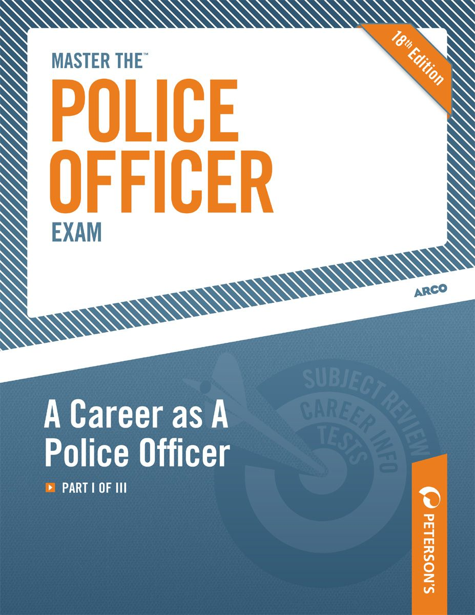 Master the Police Officer Exam: A Career As A Police Officer By: Peterson's