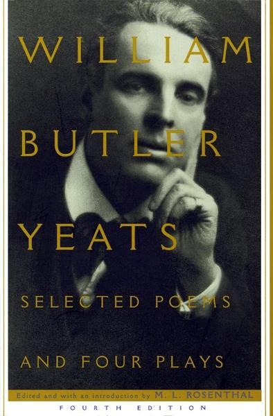 Selected Poems And Four Plays By: William Butler Yeats