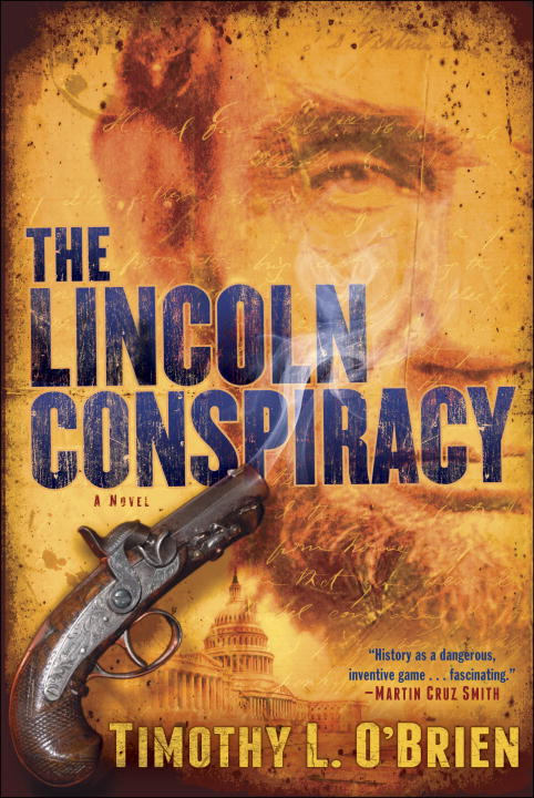 The Lincoln Conspiracy By: Timothy L. O'Brien