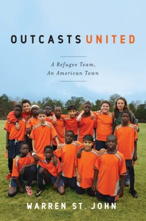 Outcasts United By: Warren St. John