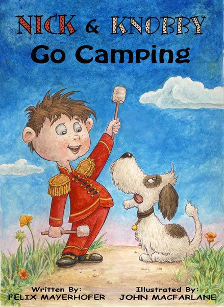Nick and Knobby Go Camping By: Felix Mayerhofer