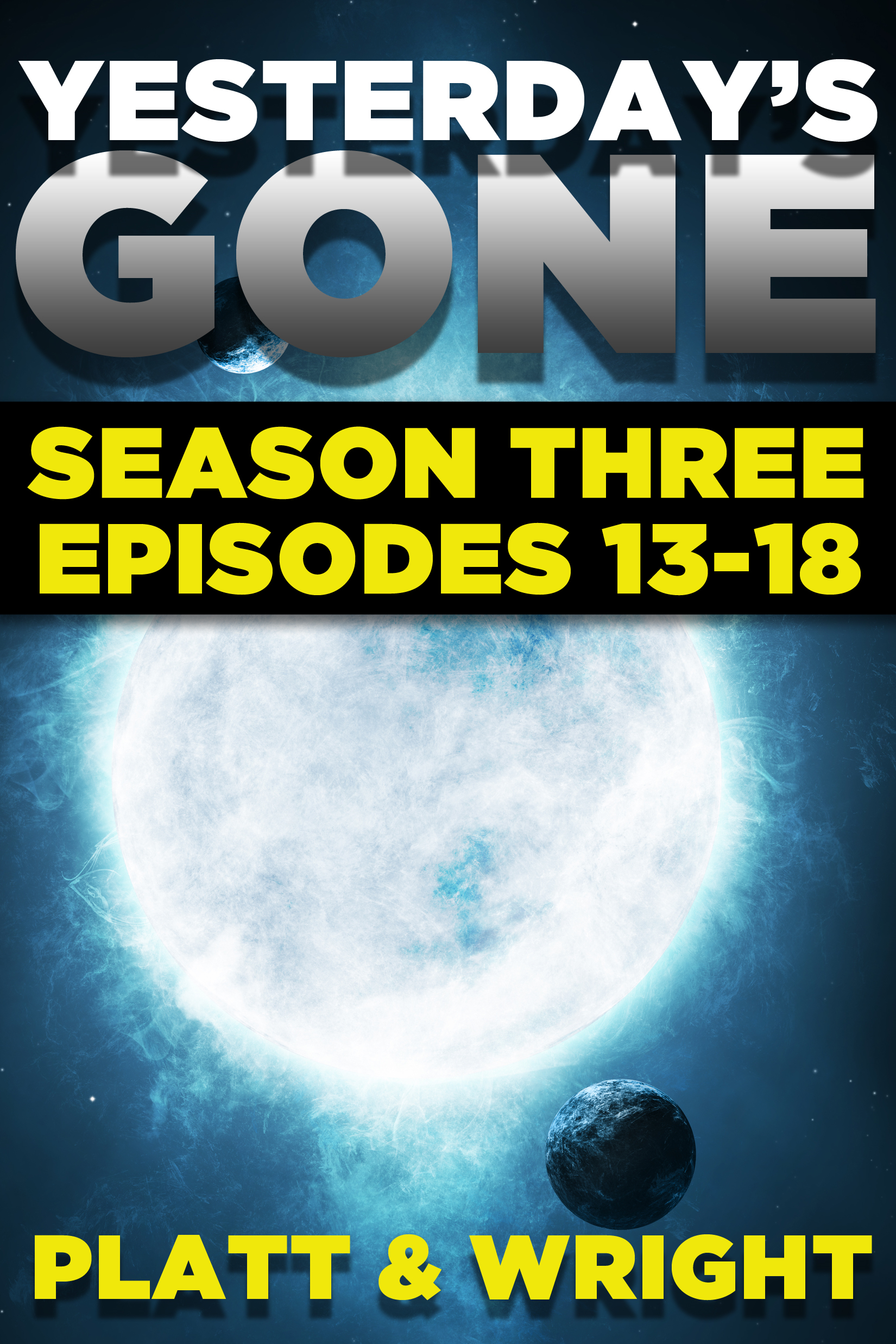 Yesterday's Gone: Season Three (Episodes 13-18)