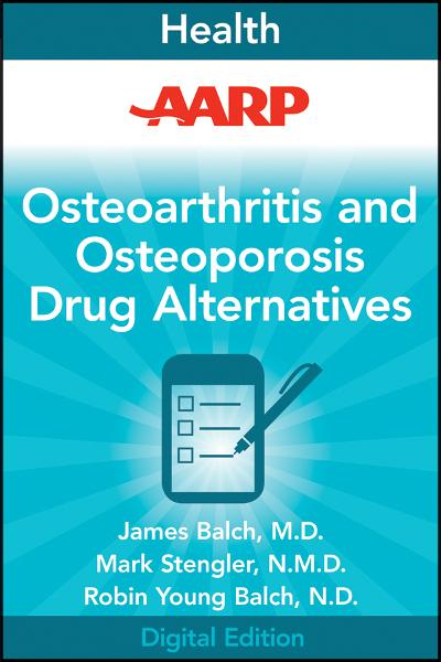 AARP Osteoarthritis and Osteoporosis Drug Alternatives