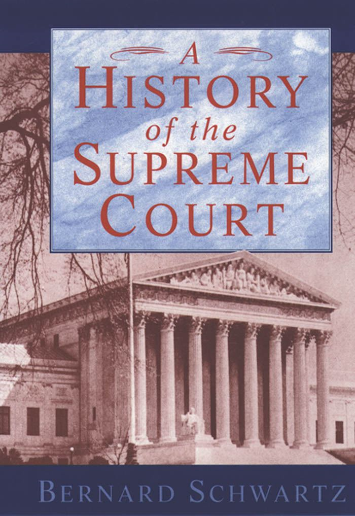 A History of the Supreme Court By: Bernard Schwartz
