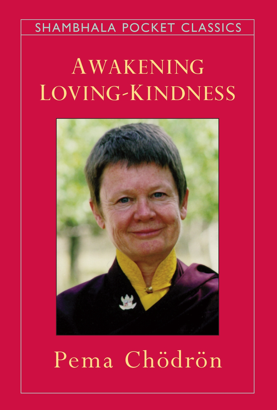 Awakening Loving-Kindness By: Pema Chodron