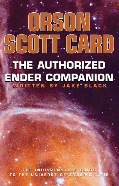 The Authorized Ender Companion By: Jake Black,Orson Scott Card