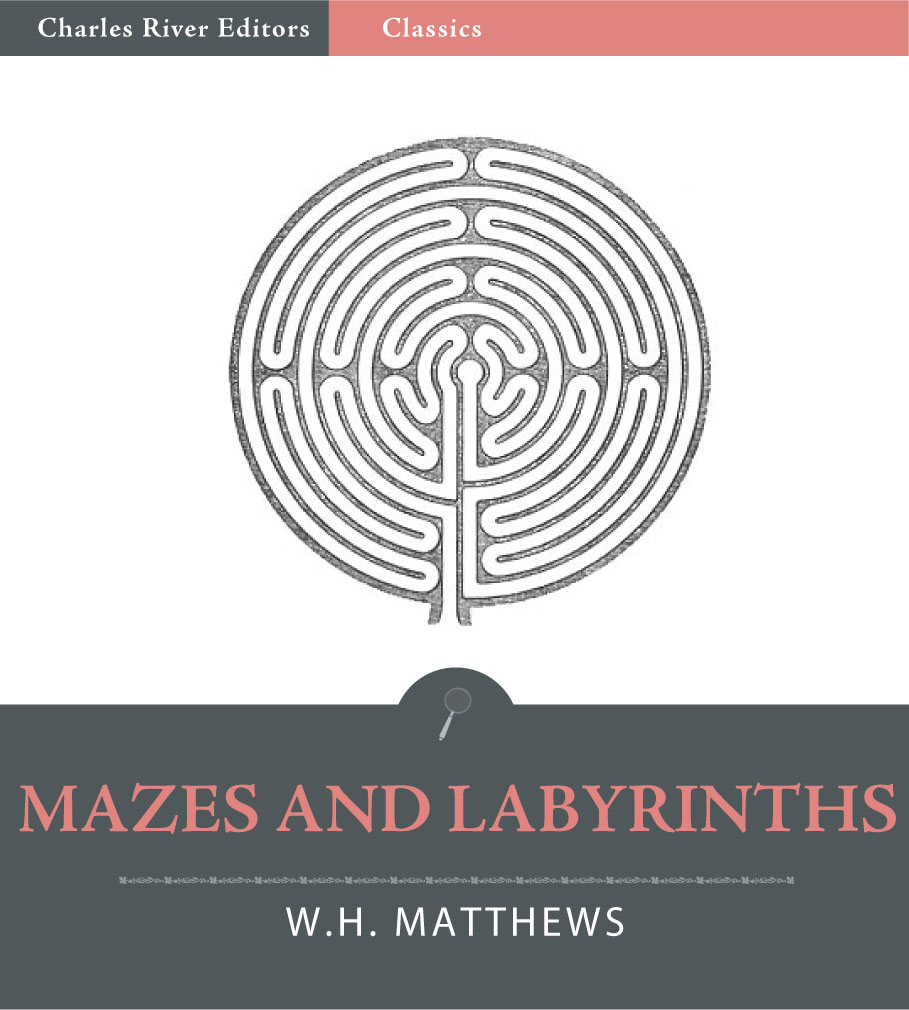 Mazes and Labyrinths (Illustrated) By: W.H. Matthews