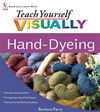 Teach Yourself Visually Hand-Dyeing: