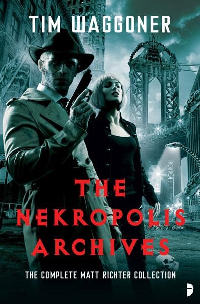 The Nekropolis Archives By: Tim Waggoner