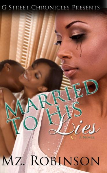 Married To His Lies (The Love, Lies & Lust Series)