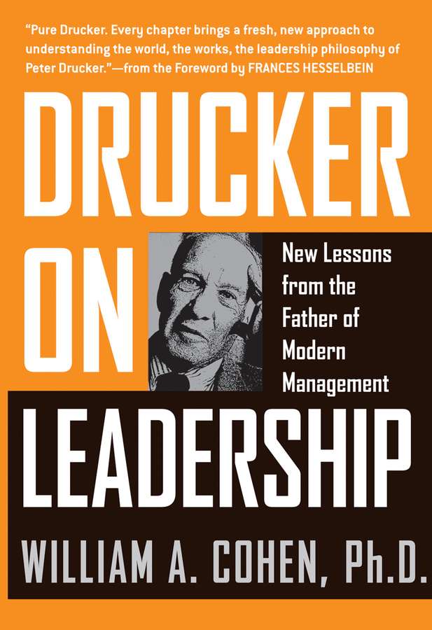 Drucker on Leadership By: William A. Cohen PhD