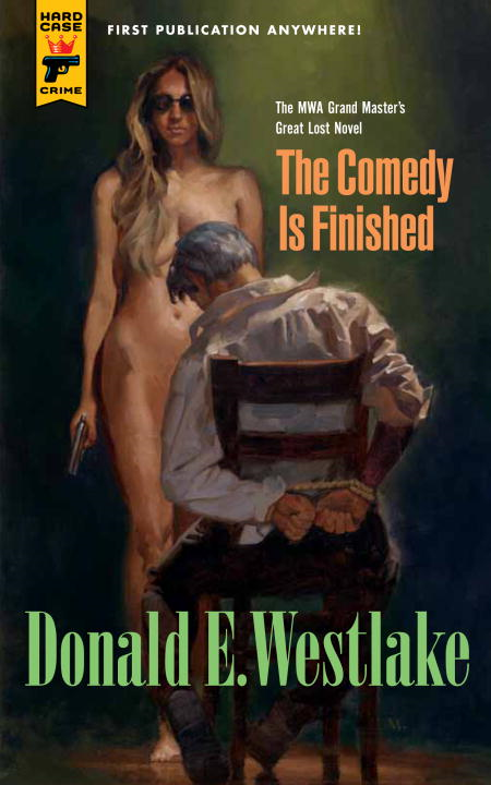 The Comedy is Finished By: Donald E. Westlake