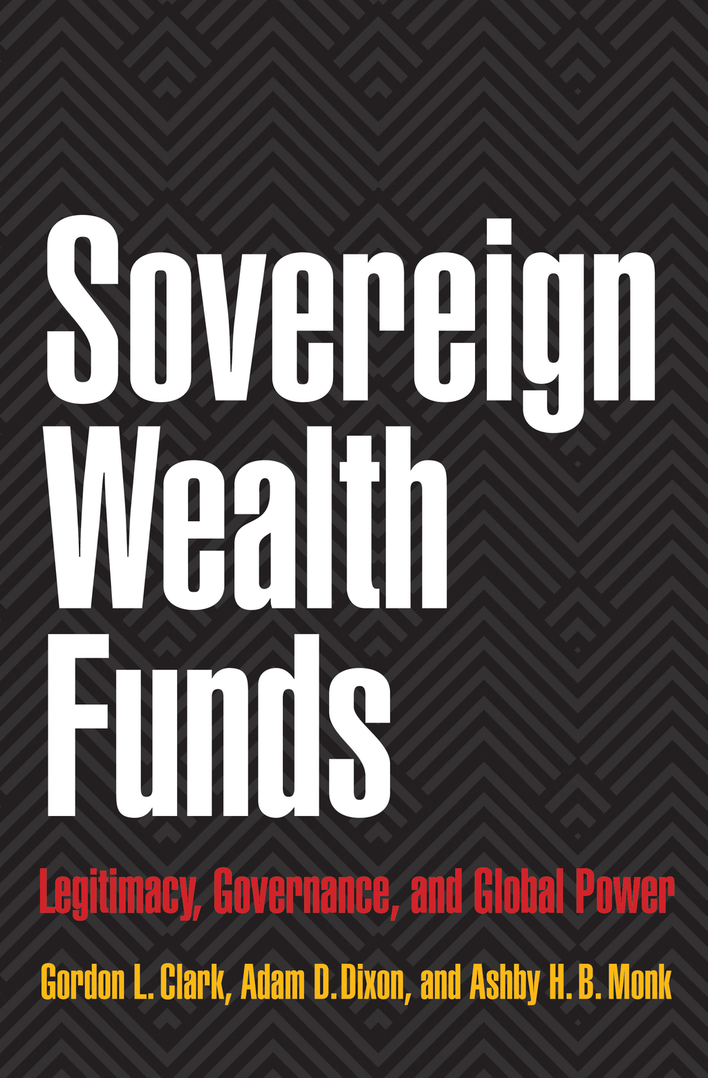 Sovereign Wealth Funds Legitimacy, Governance, and Global Power