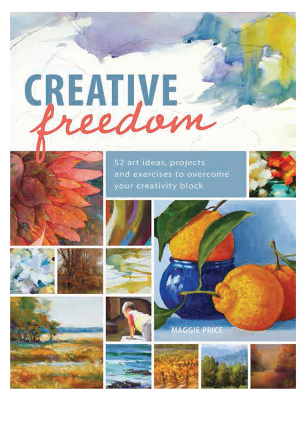 Creative Freedom 52 Art Ideas,  Projects and Exercises to Overcome Your Creativity Block