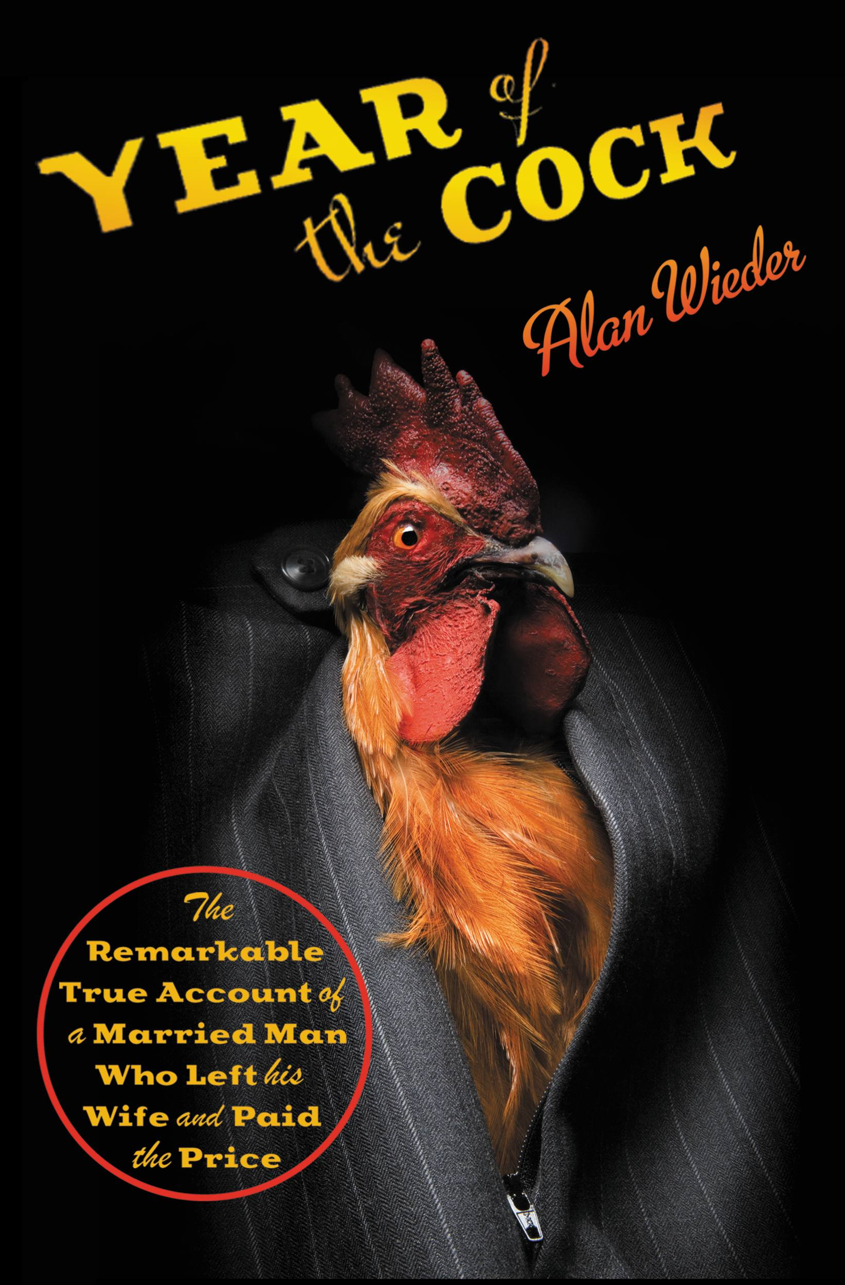 Year of the Cock By: Alan Wieder