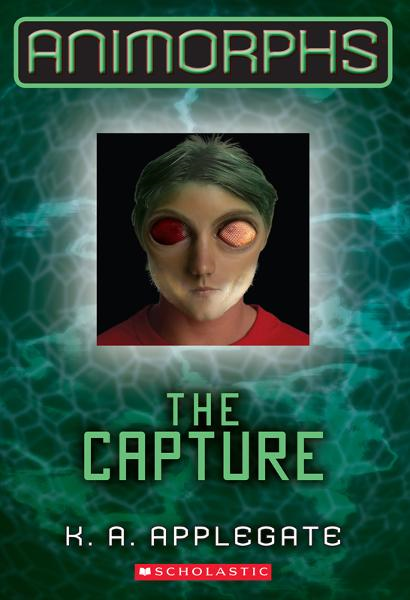 Animorphs #6: The Capture By: K.A. Applegate
