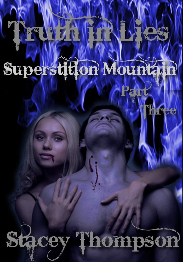 Truth and Lies: Superstition Mountain Part Three
