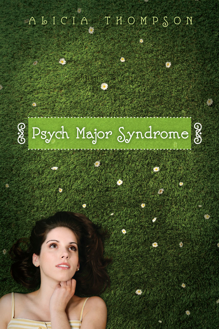 Psych Major Syndrome By: Alicia Thompson