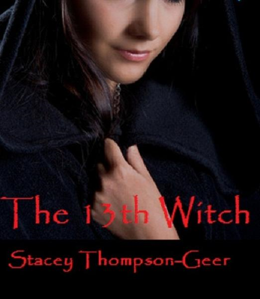 The 13th Witch By: Stacey Thompson