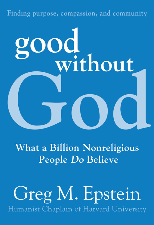 Good Without God By: Greg Epstein