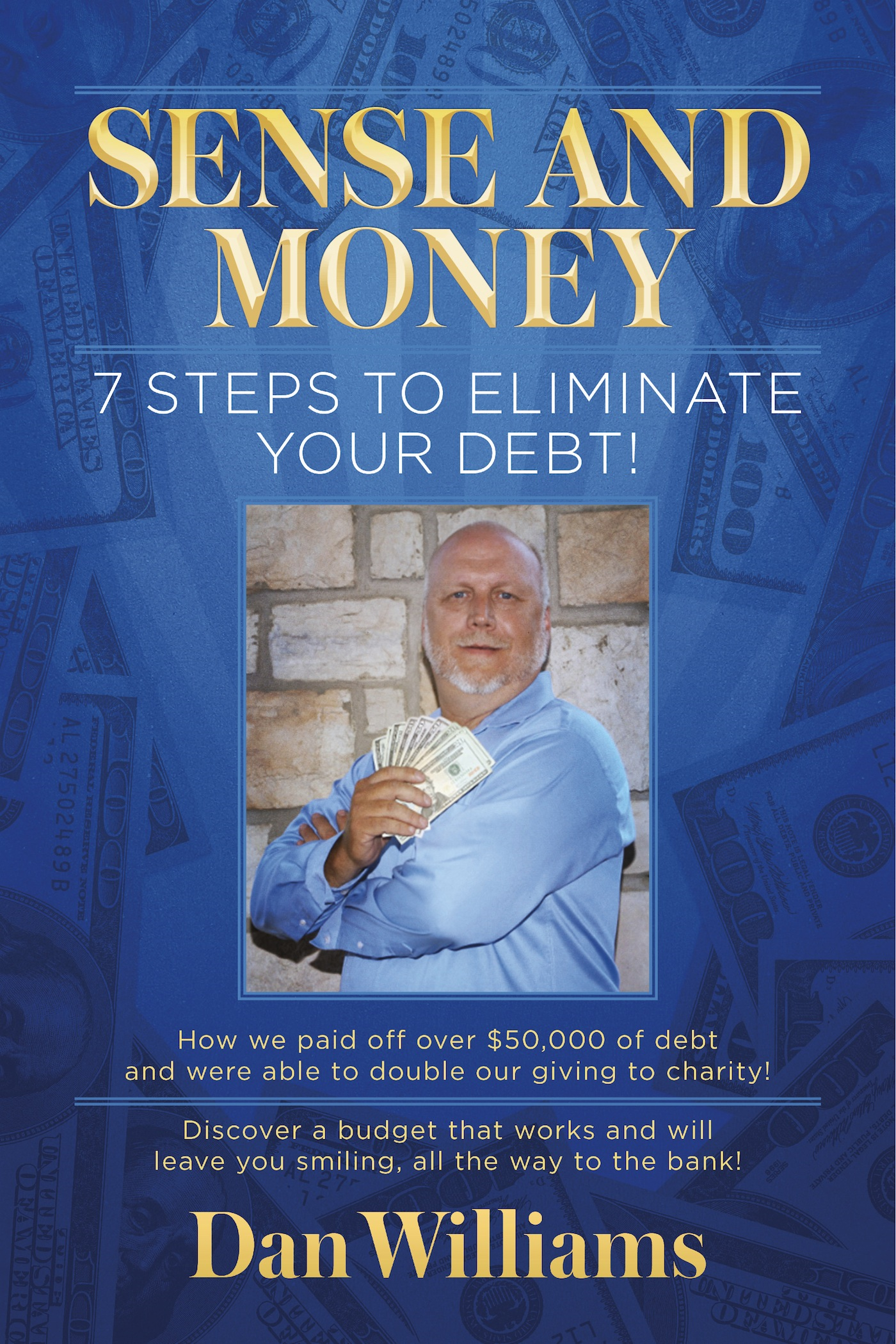 7 Steps to Eliminate Your Debt By: Dan Williams,T. Pabon