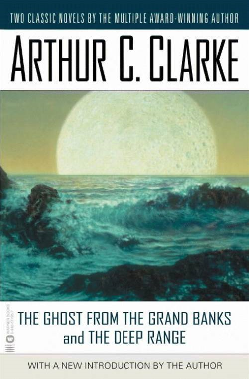 The Ghost from the Grand Banks and the Deep Range By: Arthur C. Clarke