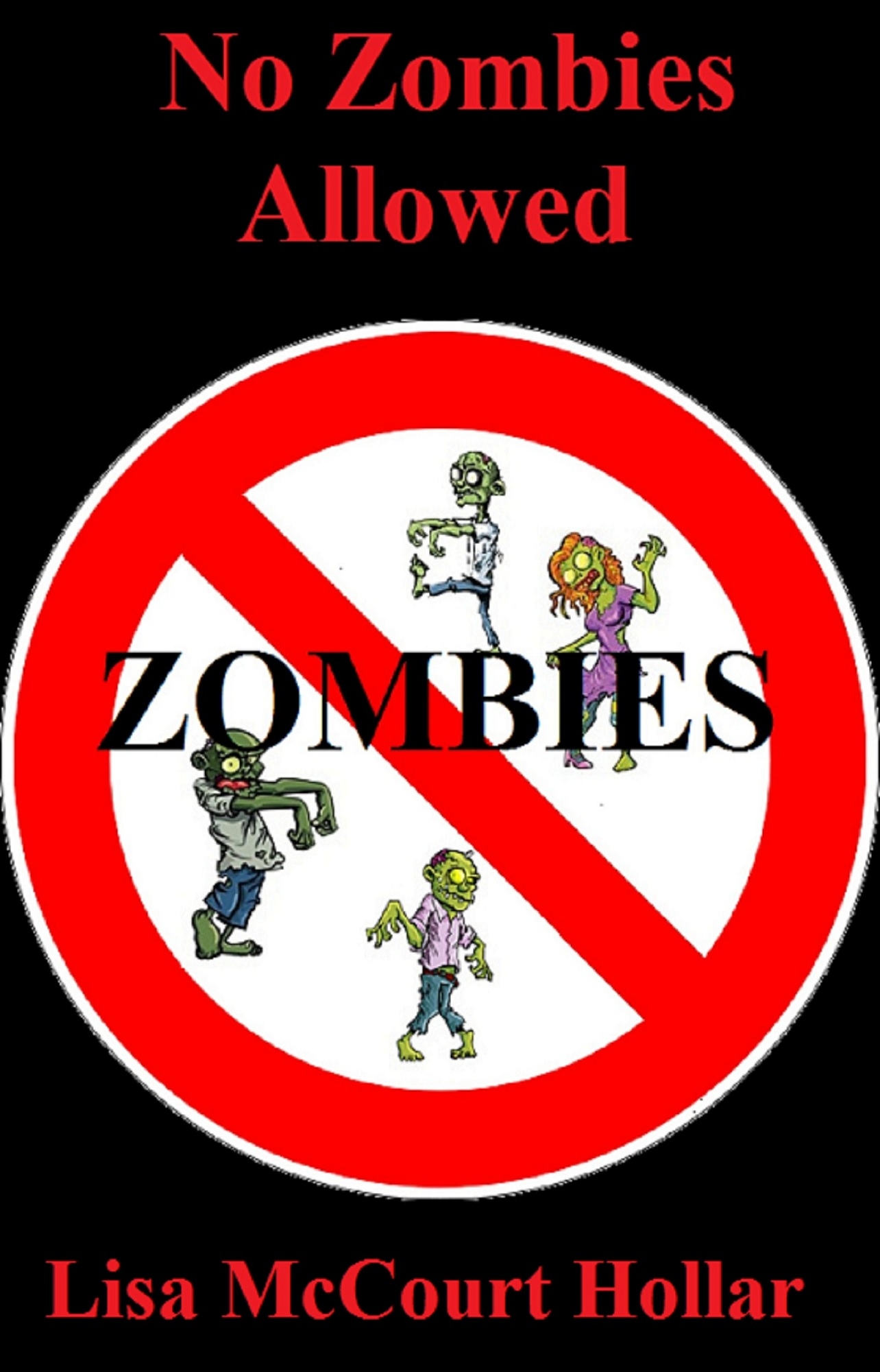 No Zombies Allowed By: Lisa McCourt Hollar