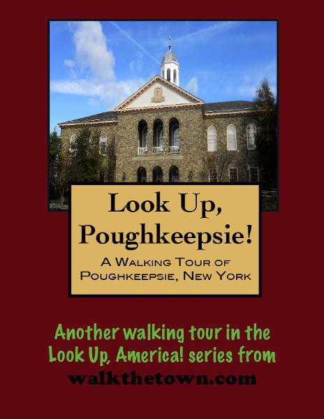 A Walking Tour of Poughkeepsie, New York By: Doug Gelbert